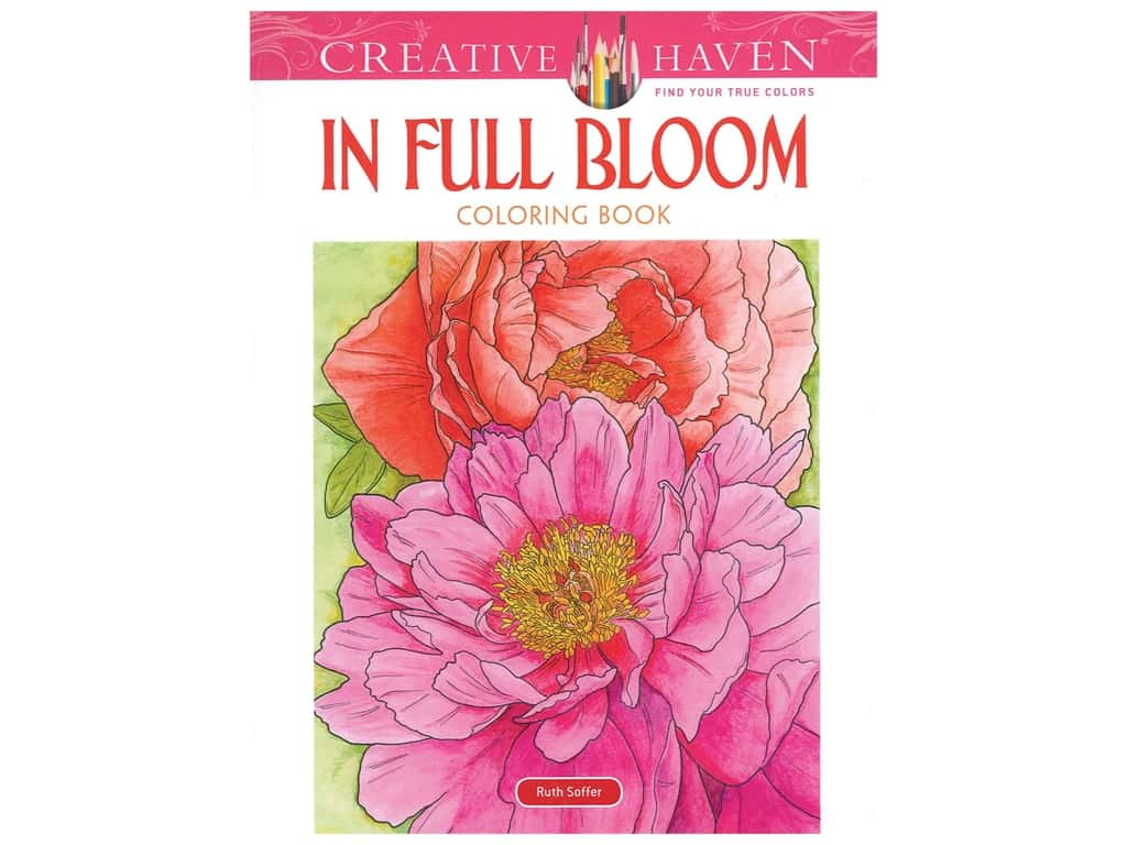 Dover Publications Creative Haven In Full Bloom Coloring Book