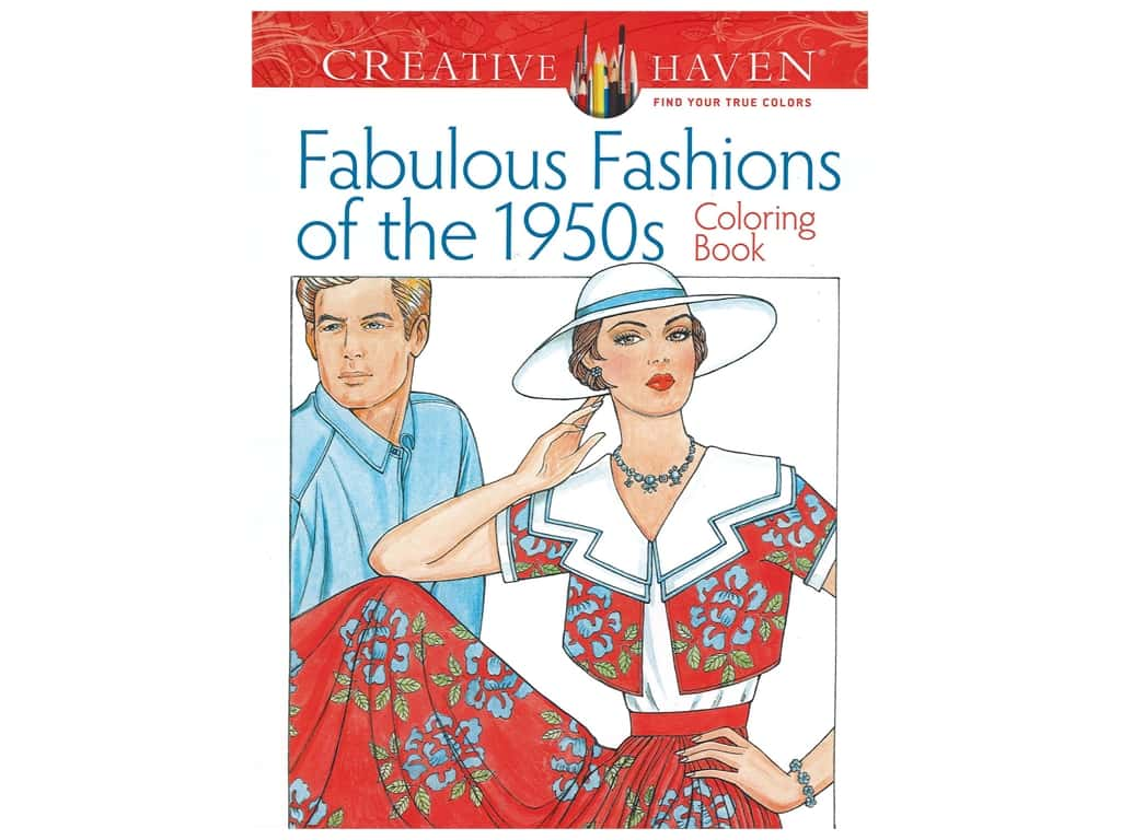 Dover Publications Creative Haven Fabulous Fashions 1950s Coloring Book