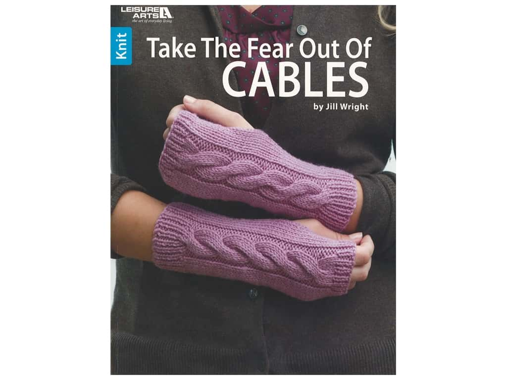Leisure Arts Take the Fear Out of Cables Book