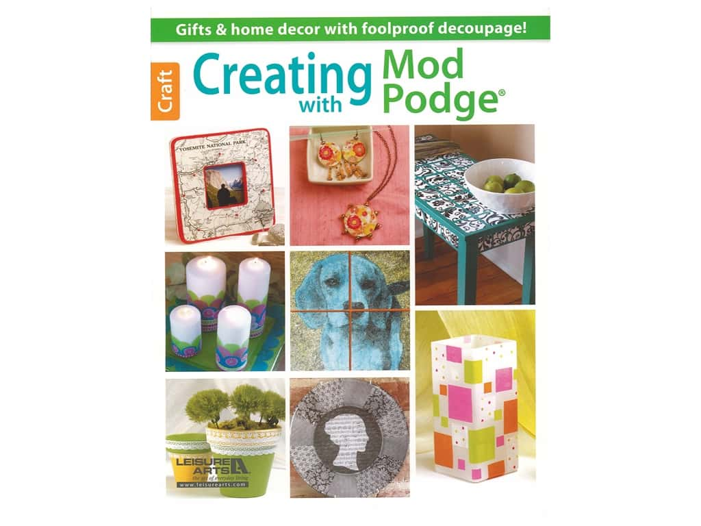 Leisure Arts Creating With Mod Podge Book