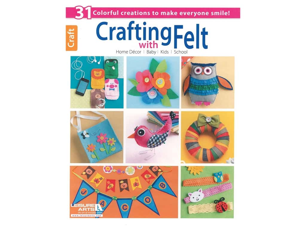 Leisure Arts Crafting With Felt Book