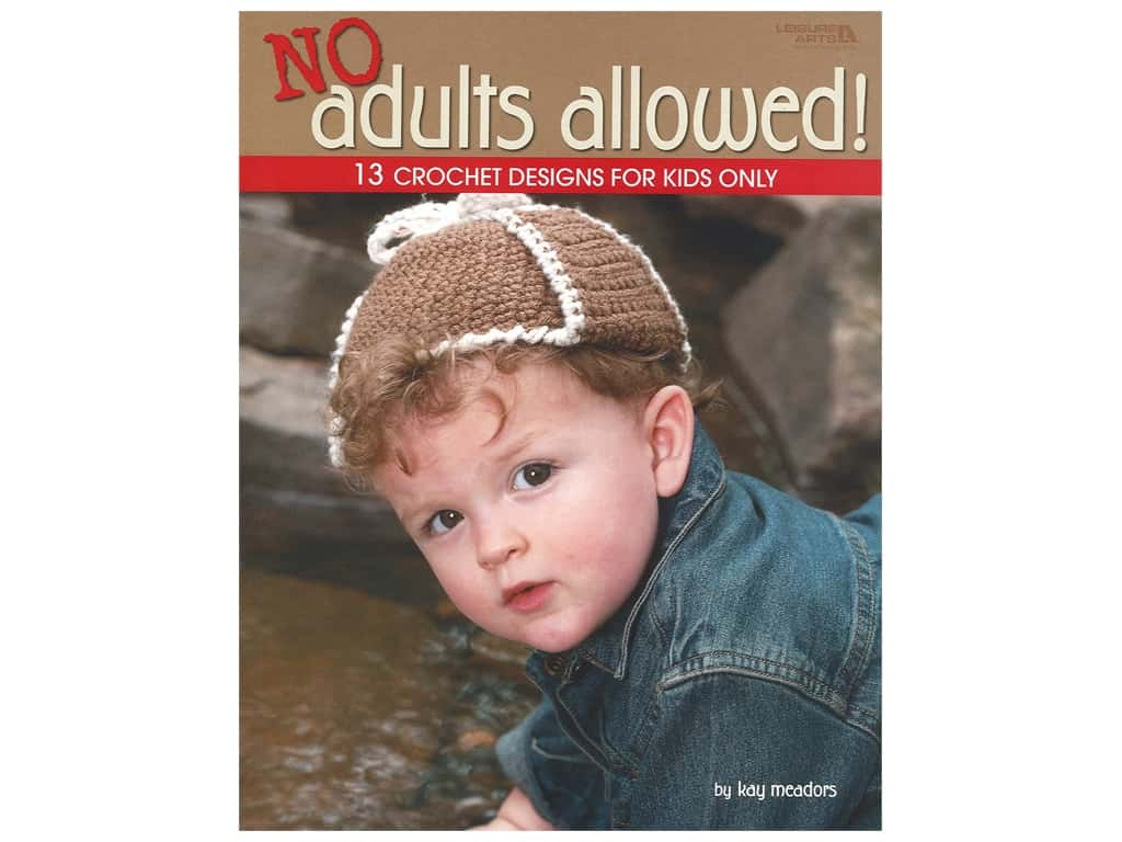 Leisure Arts No Adults Allowed Crochet Book