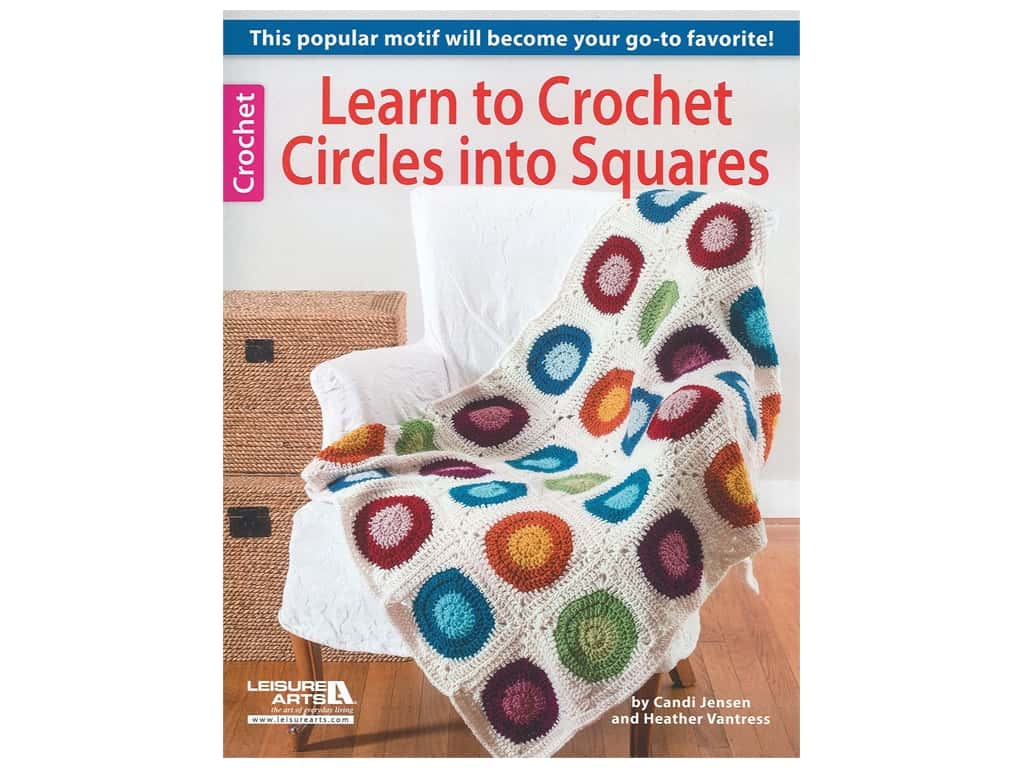 Leisure Arts Learn to Crochet Circles Into Squares Book