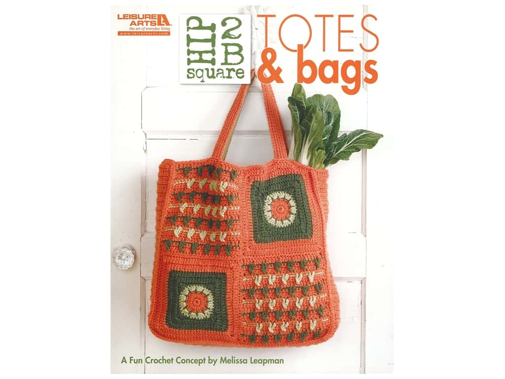 Leisure Arts Hip 2 B Square Totes & Bags Book