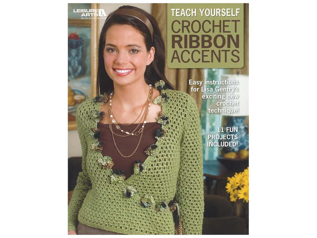 Leisure Arts Teach Yourself Crochet Ribbon Accents Book