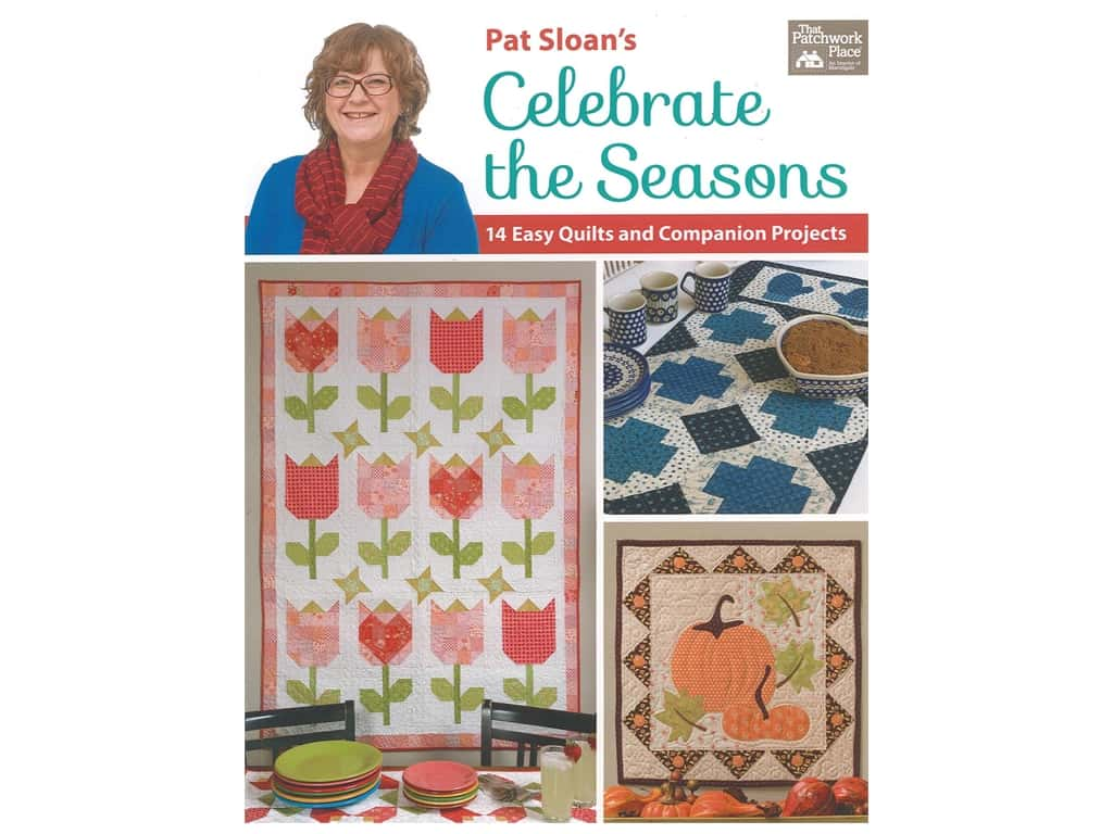 That Patchwork Place Pat Sloan's Celebrate the Seasons Book