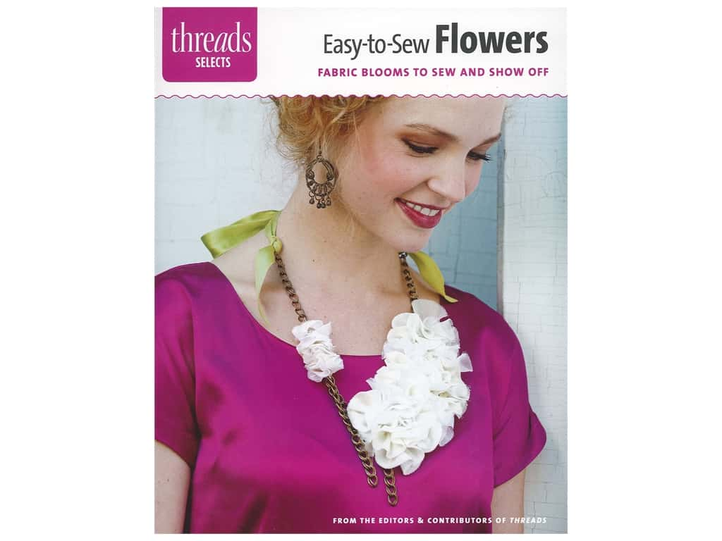 Taunton Press Threads Selects Easy-To-Sew Flowers Book