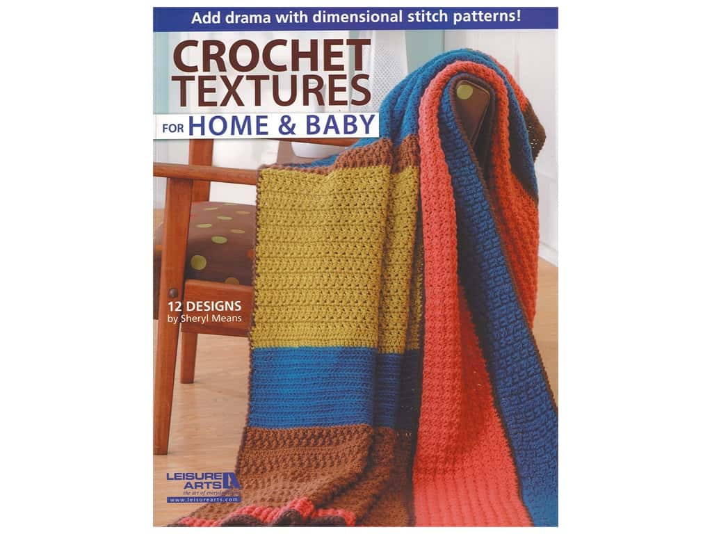 Leisure Arts Crochet Textures For Home & Baby Book