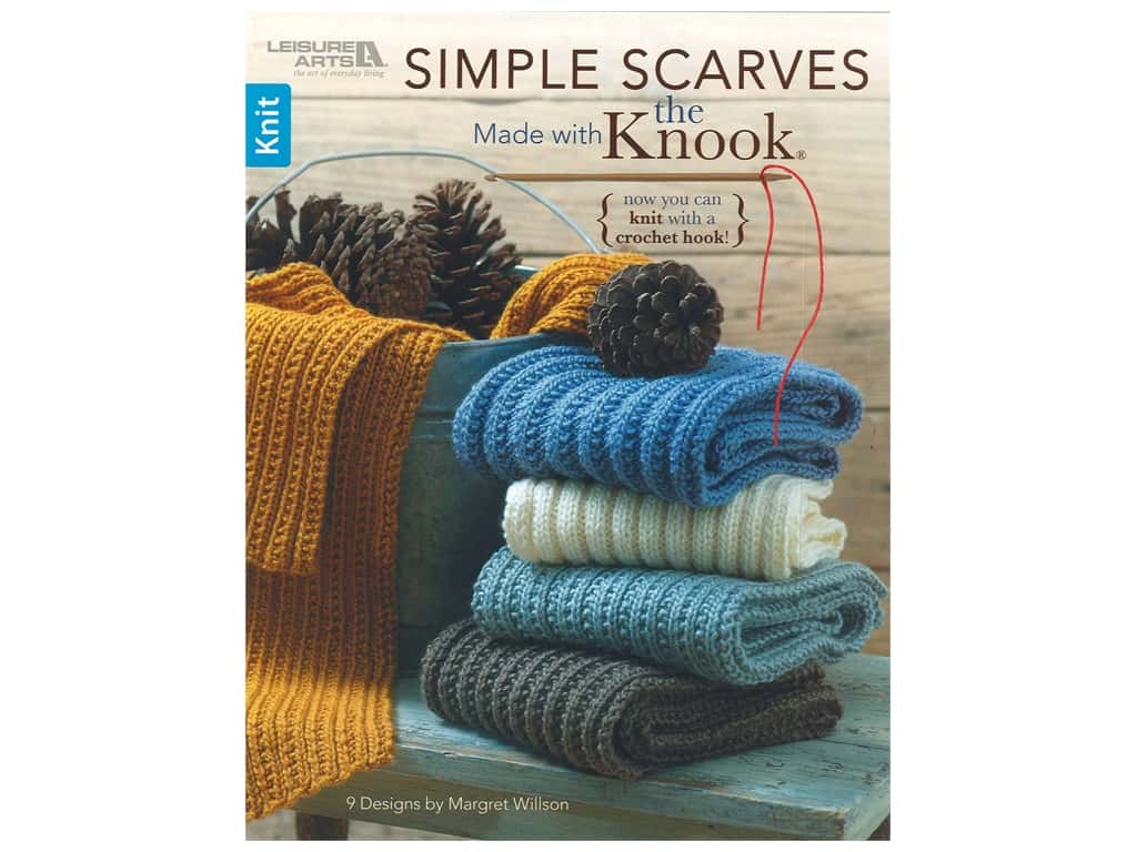 Leisure Arts Simple Scarves Made With The Knook Knit Book