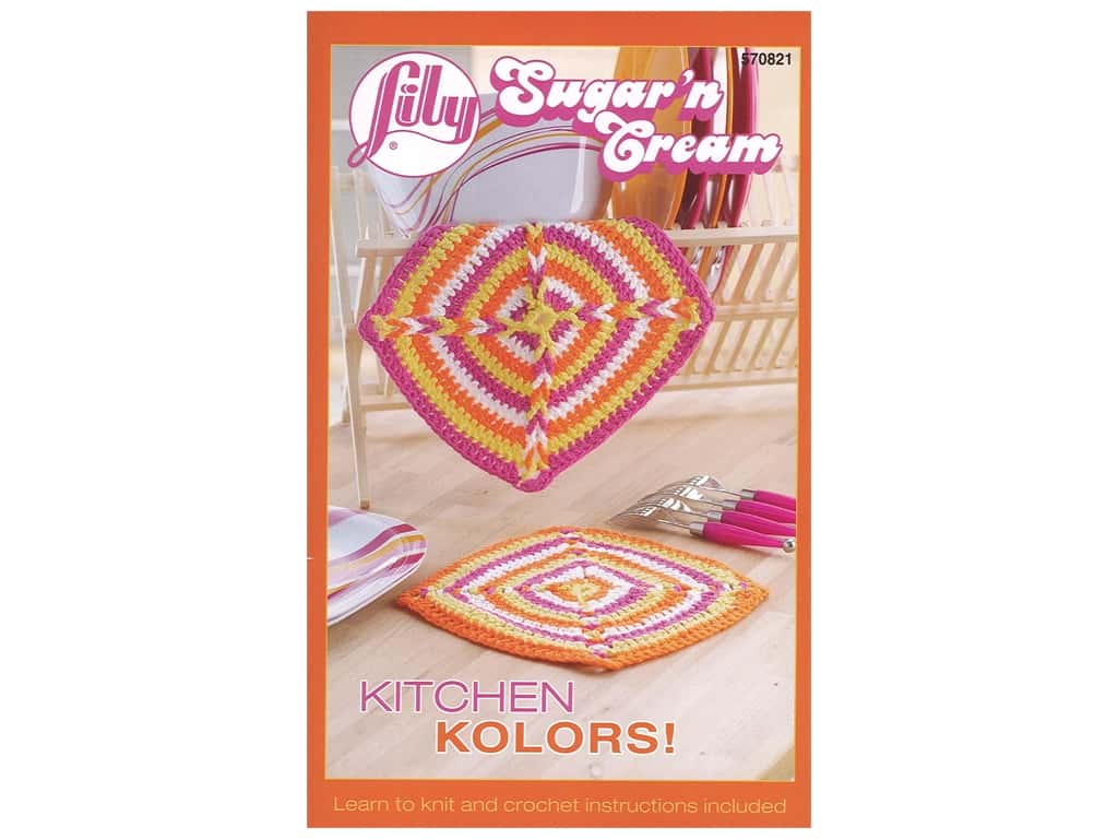 Lily Sugar N Cream Kitchen Kolors! Knit & Crochet Book