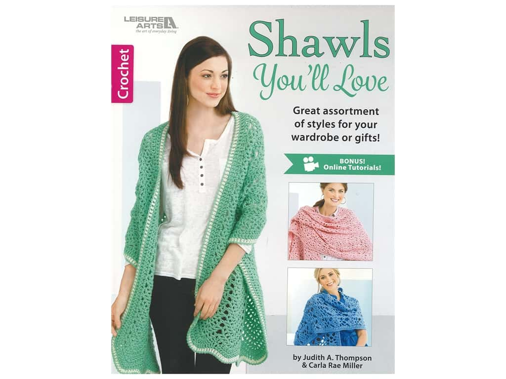 Leisure Arts Crochet Shawls You'll Love Book