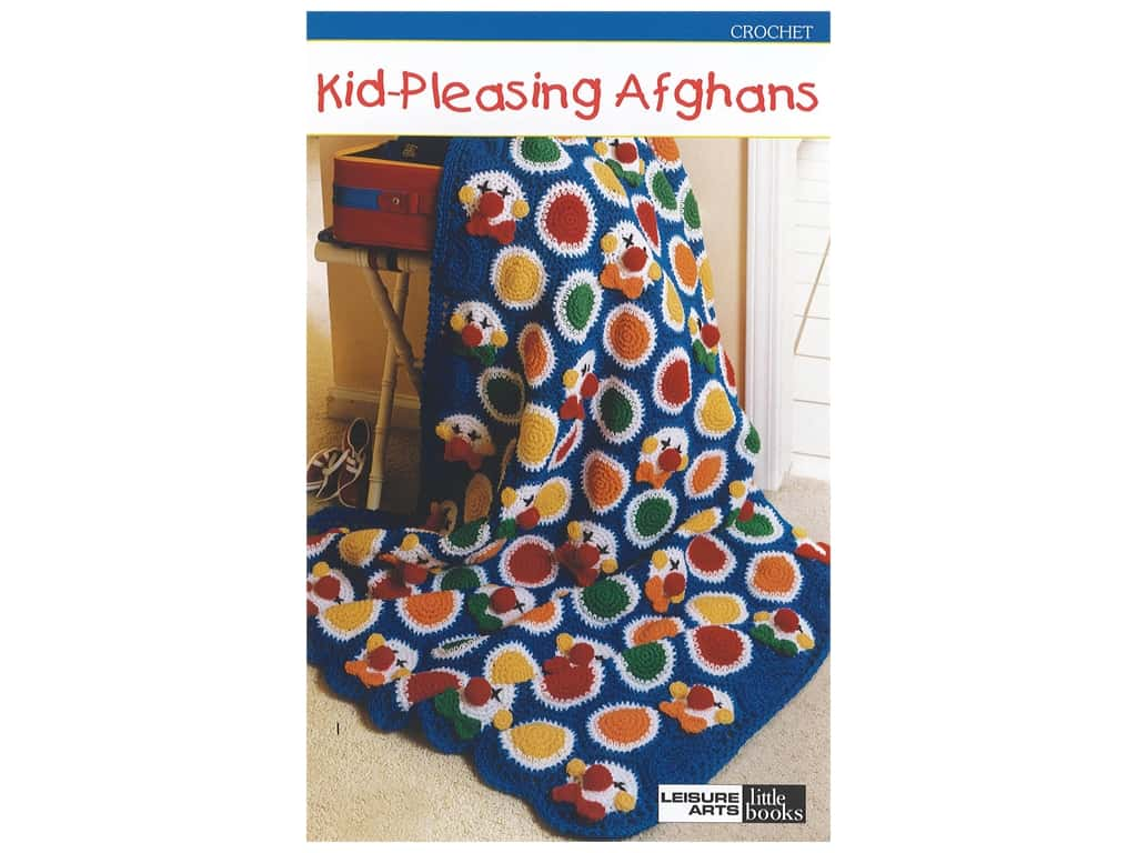 Leisure Arts Crochet Kid Pleasing Afghans Book