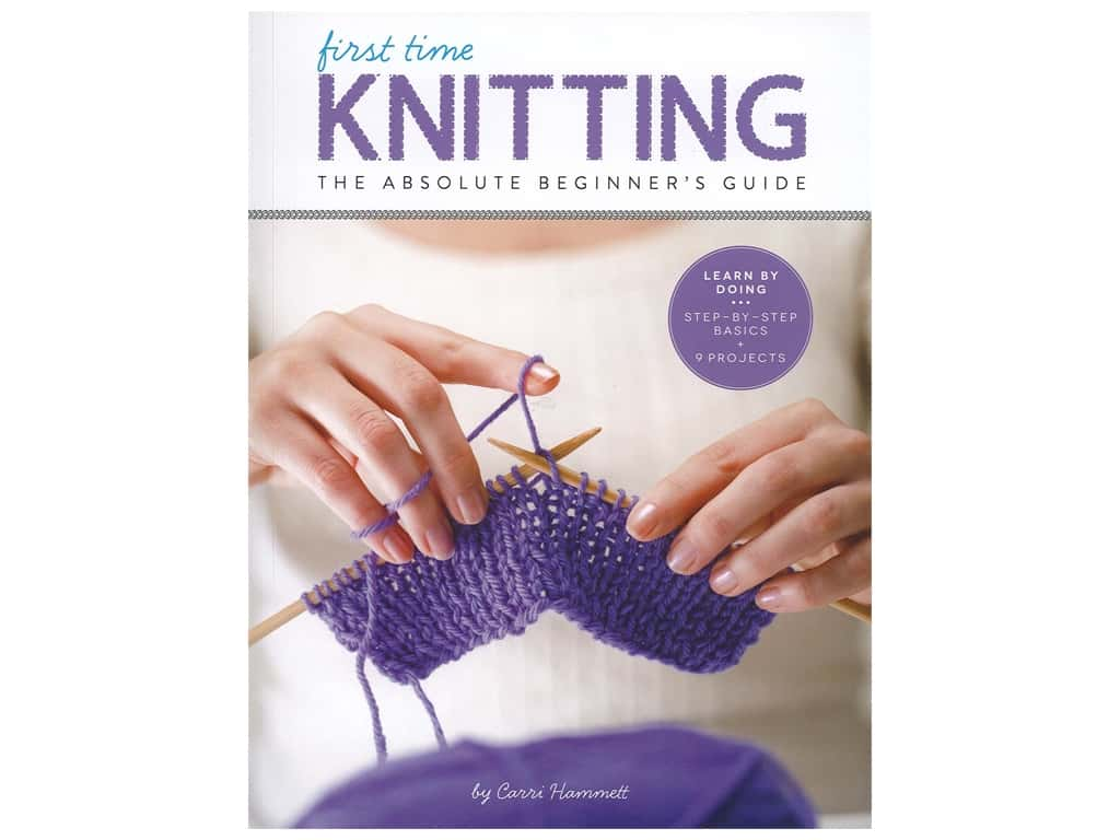 Creative Publishing International First Time Knitting The Absolute Beginner's Guide Book
