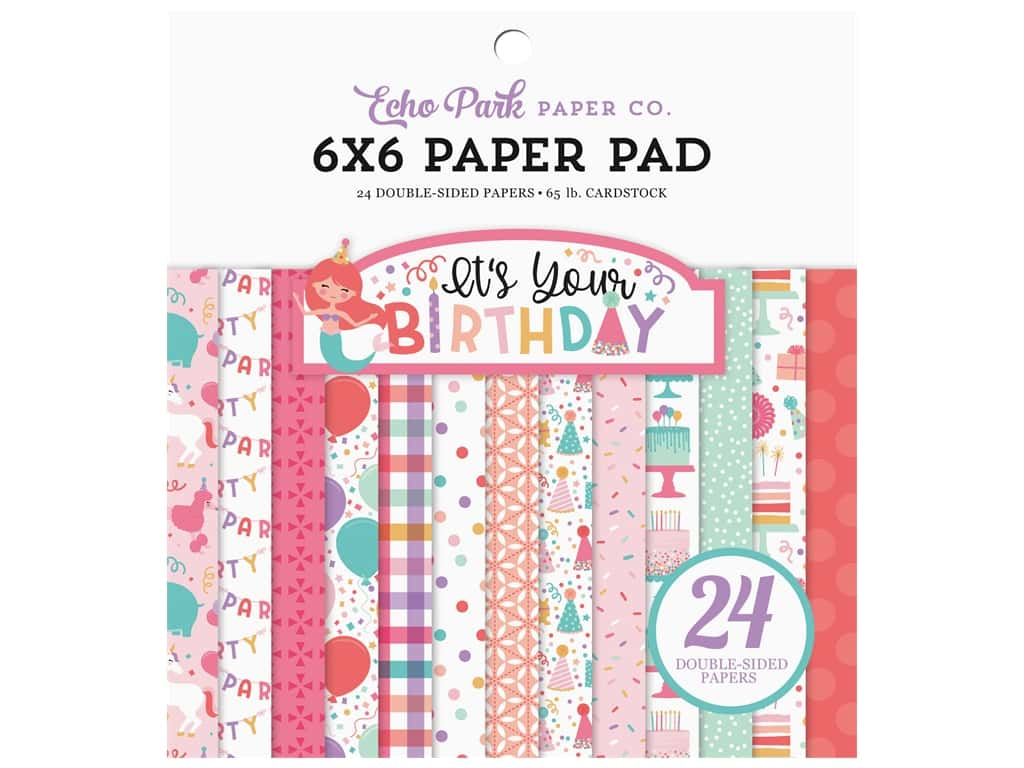 Echo Park Its Your Birthday Girl Collection Paper Pad 6 in. x 6 in.