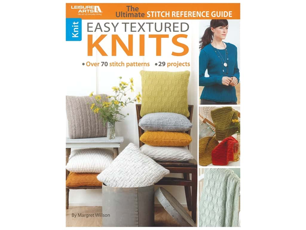 Leisure Arts Easy Textured Knits The Ultimate Stitch Reference Guide Book