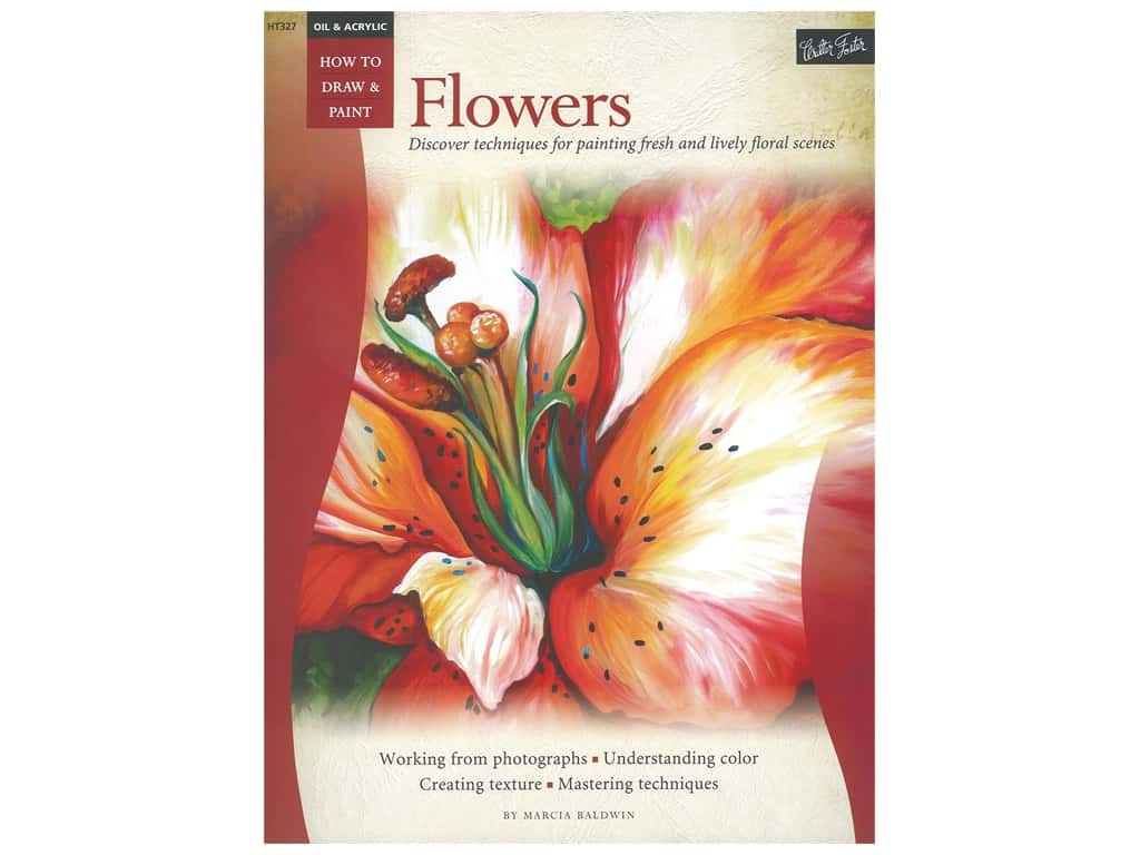 Walter Foster How to Draw & Paint Oil & Acrylic Flowers Book