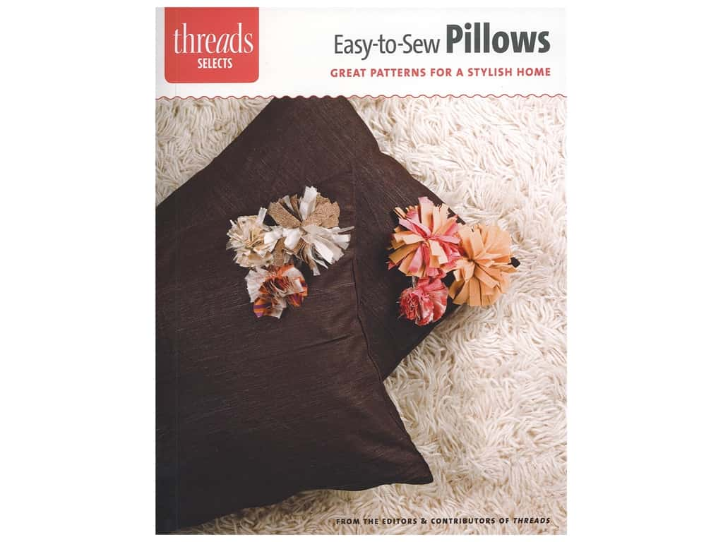 Taunton Press Threads Selects Easy To Sew Pillows Book