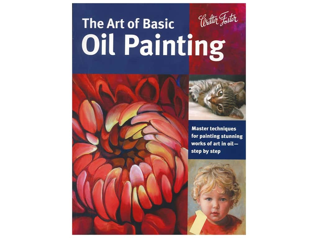 Walter Foster The Art of Basic Oil Painting Book
