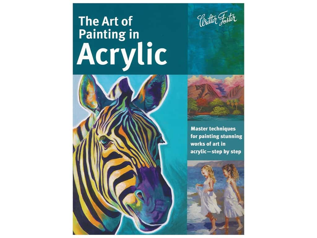 Walter Foster The Art of Painting in Acrylic Book