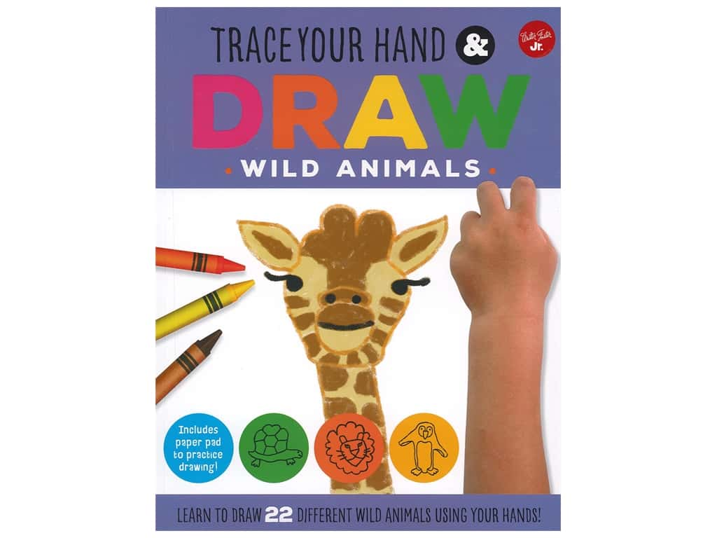 Walter Foster Jr. Trace Your Hand & Draw Wild Animals Book