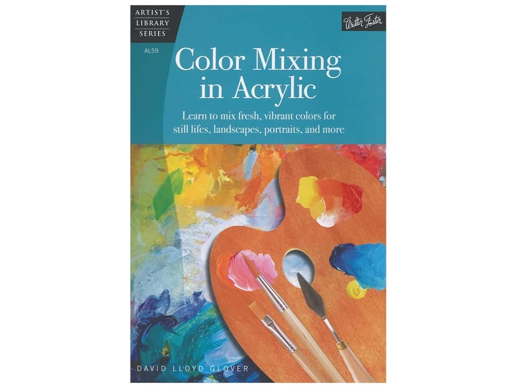 Walter Foster Artist's Library Series Color Mixing In Acrylic Book