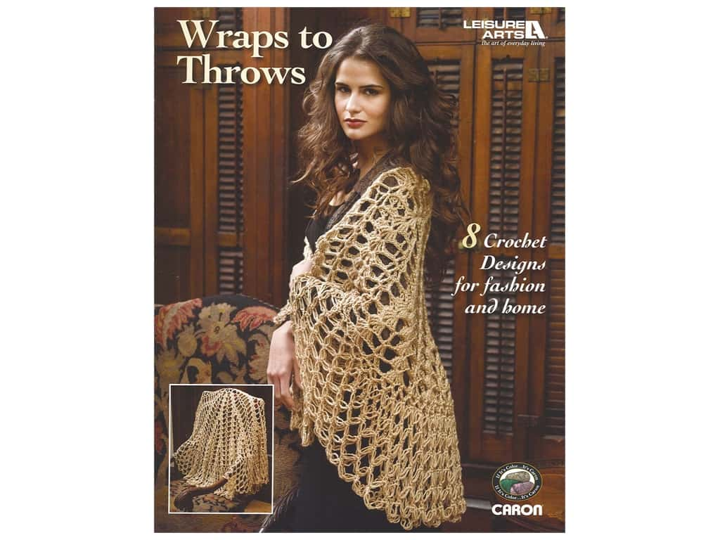 Leisure Arts Wraps To Throws Crochet Book