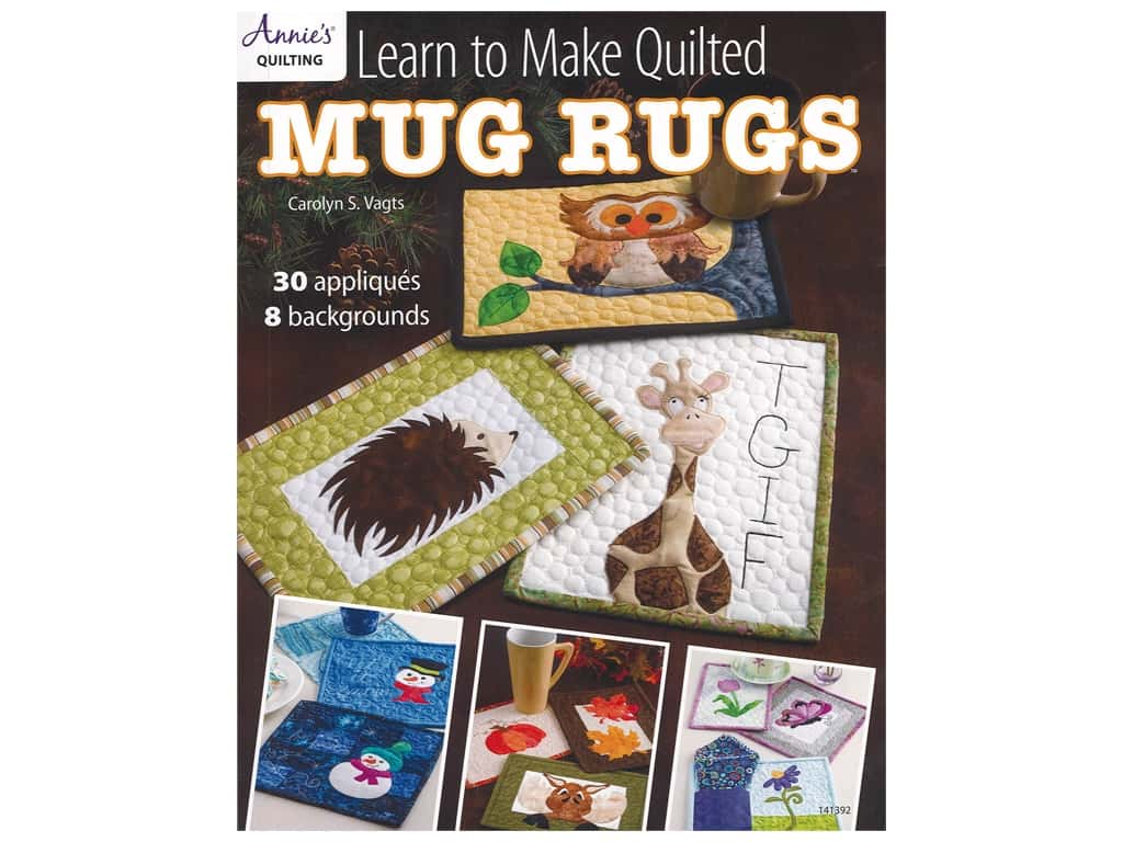 Annie's Learn To Make Quilted Mug Rugs Book