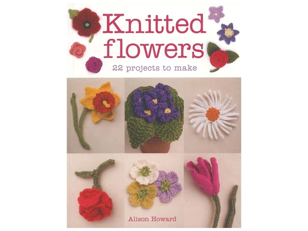 Guild of Master Craftsman Publications Knitted Flowers 22 Projects To Make Book