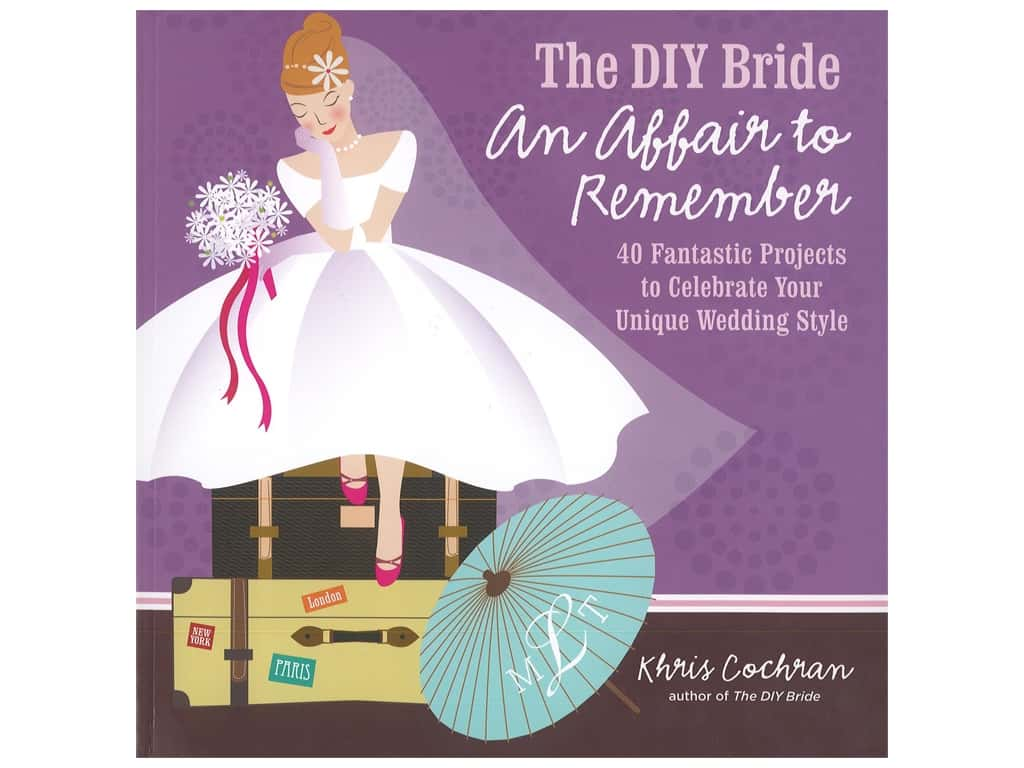 Taunton Press The DIY Bride An Affair To Remenber Book