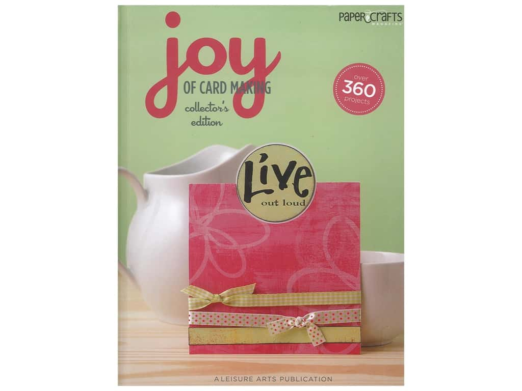 Leisure Arts Paper Crafts Joy Of Card Making: Collector's Edition Book