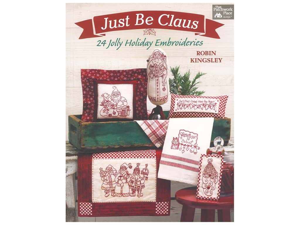 That Patchwork Place Just Be Claus Embroidery Book