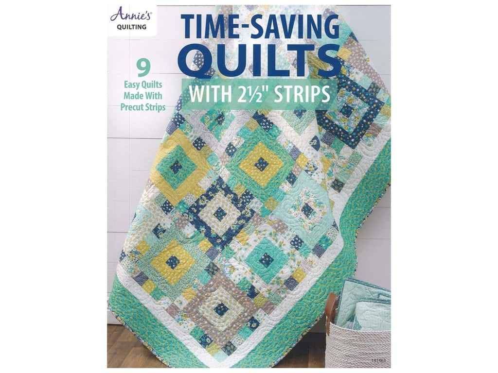 "Annie's Time-Saving Quilts With 2 1/2"" Strips Book"