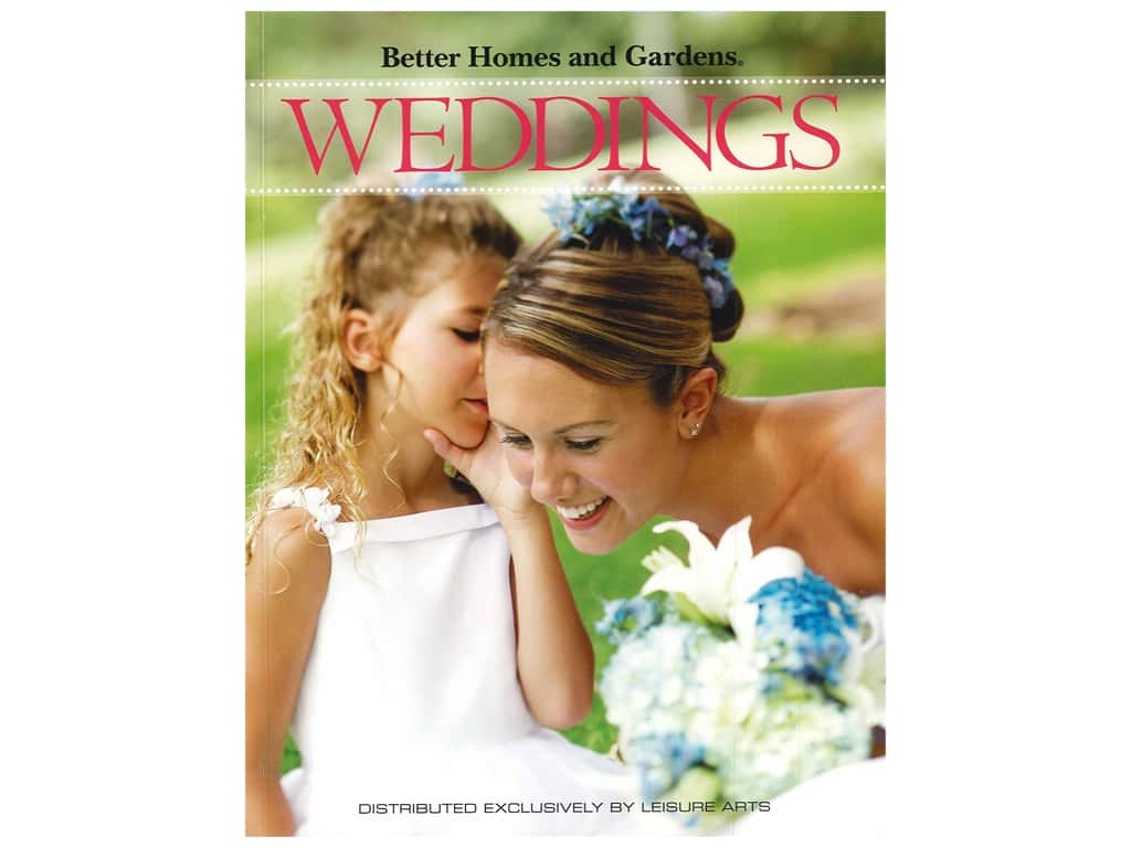 Leisure Arts Better Homes and Gardens Weddings Book
