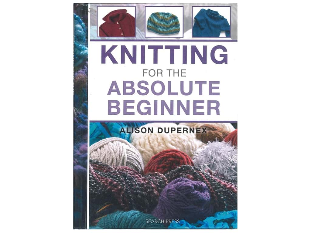 Search Press Knitting For The Absolute Beginner Book