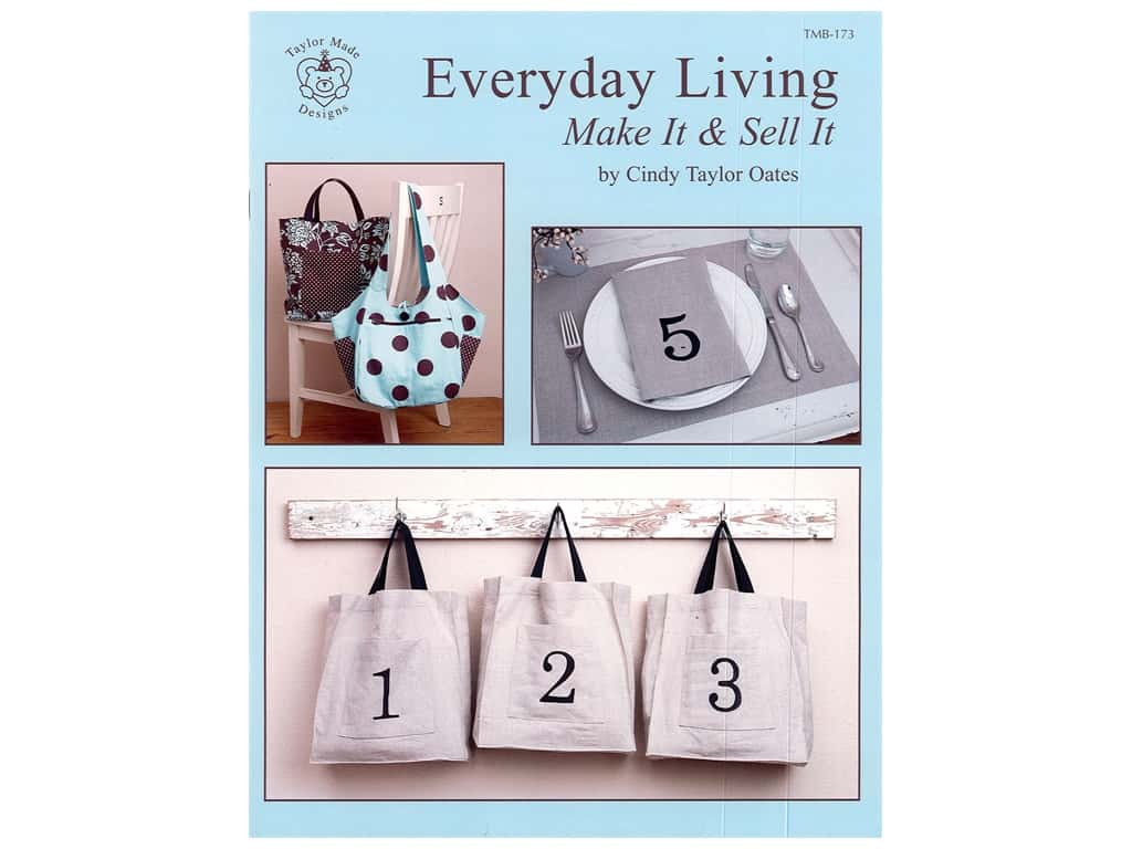 Taylor Made Designs Everyday Living Make It & Sell It Book