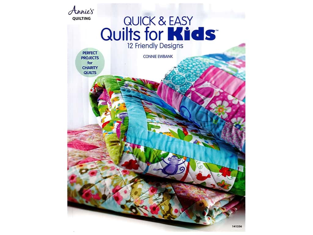 Annie's Quick & Easy Quilts For Kids Book by Connie Ewbank
