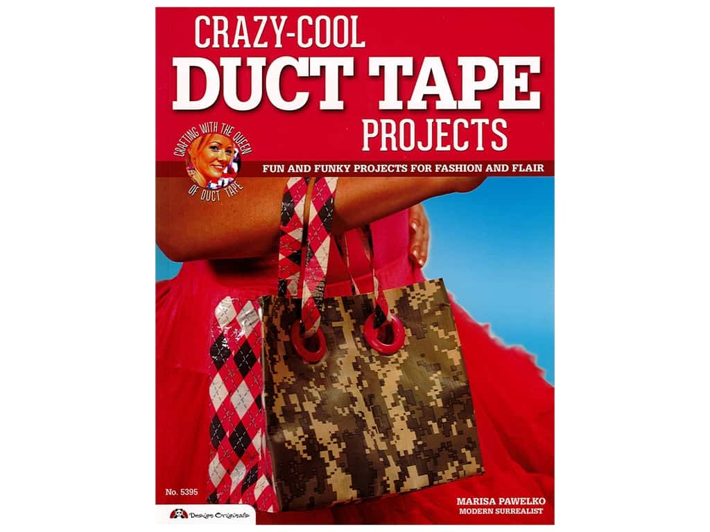 Crazy-Cool Duct Tape Projects Book
