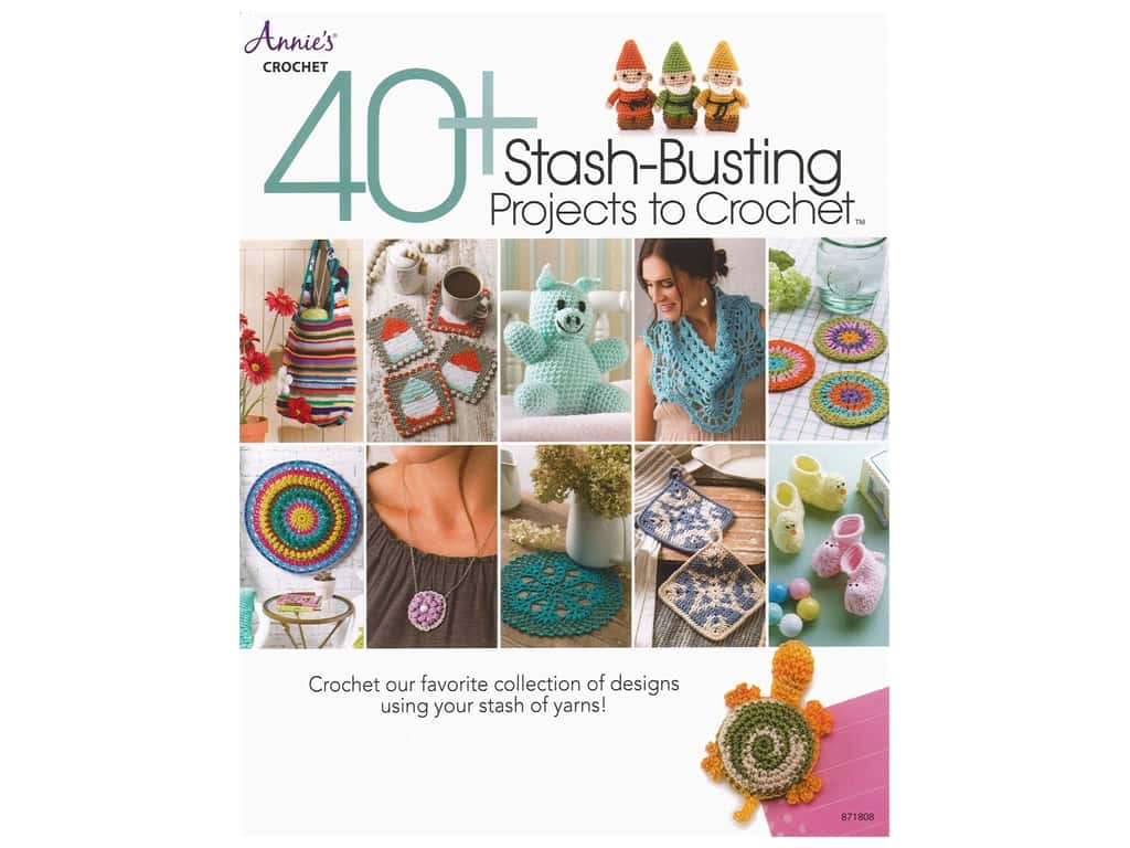 Annie's 40+ Stash Busting Projects To Crochet Book