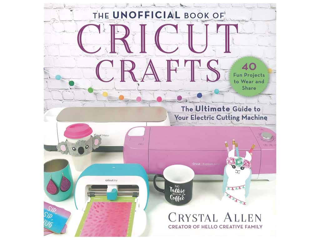 Skyhorse Publishing The Unofficial Book Of Cricut Crafts Book