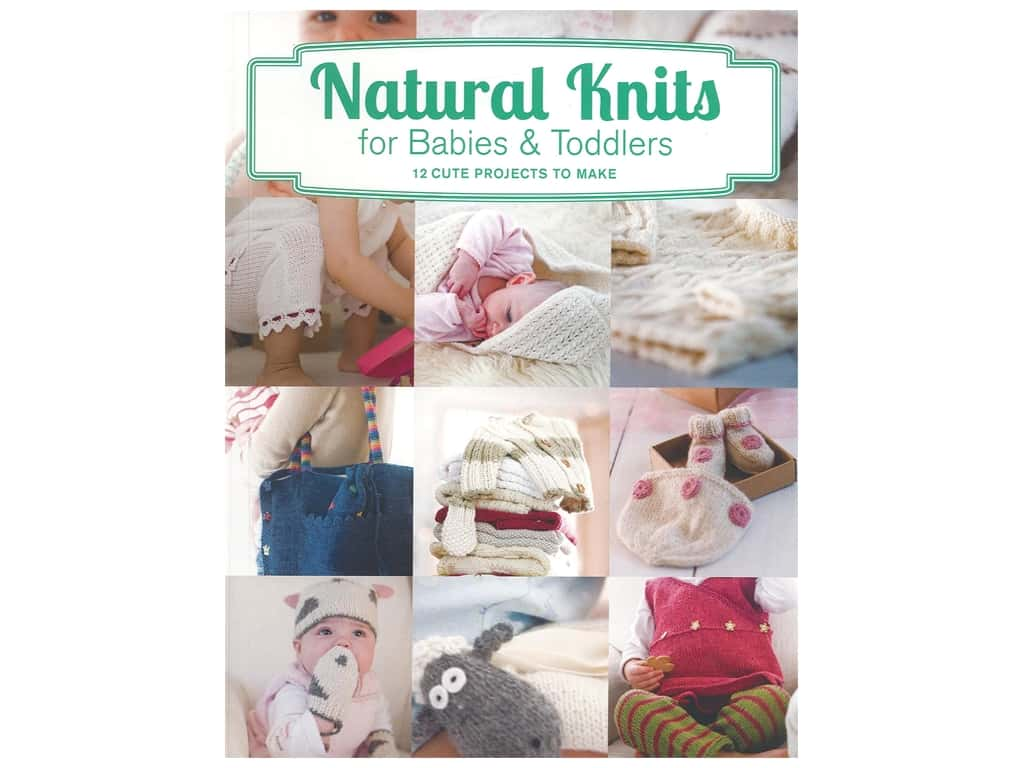Guild of Master Craftsman Natural Knits For Babies & Toddlers Book