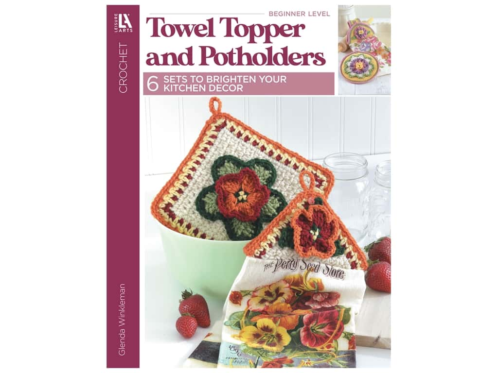 Towel Toppers and Potholders Crochet Book